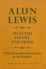 Alun Lewis: Selected Poetry and Prose, with a biographical introduction by Ian Hamilton