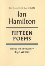Fifteen Poems by Ian Hamilton, selected by Hugo Williams
